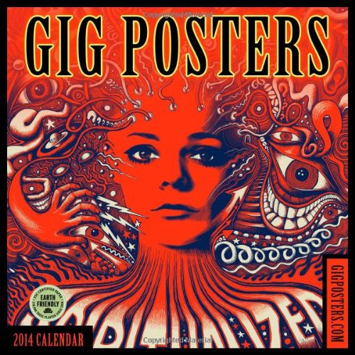 Gig Posters: Rock Art for the 21st Century 2014 Wall Calendar: Amber Lotus Publishing