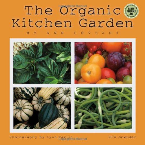Organic Kitchen Garden 2014 Wall Calendar: Ann Lovejoy