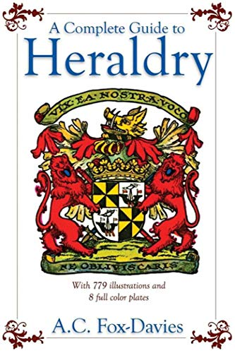9781602390010: A Complete Guide to Heraldry