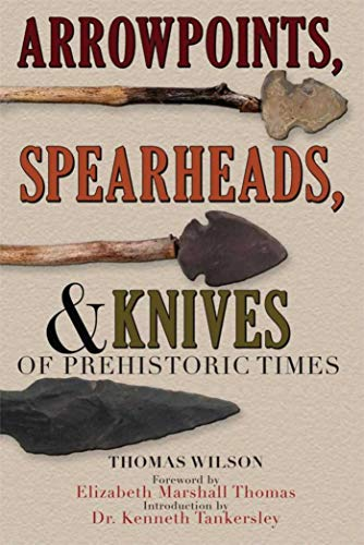 9781602390041: Arrowpoints, Spearheads, & Knives of Prehistoric Times