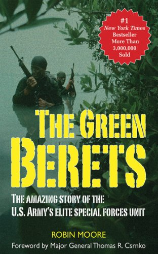 The Green Berets: The Amazing Story of: Robin Moore