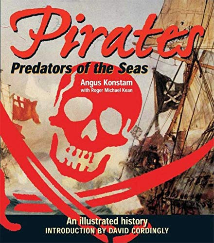 Pirates - Predators of the Seas: An Illustrated History (1602390355) by Konstam, Angus; Kean, Roger Michael
