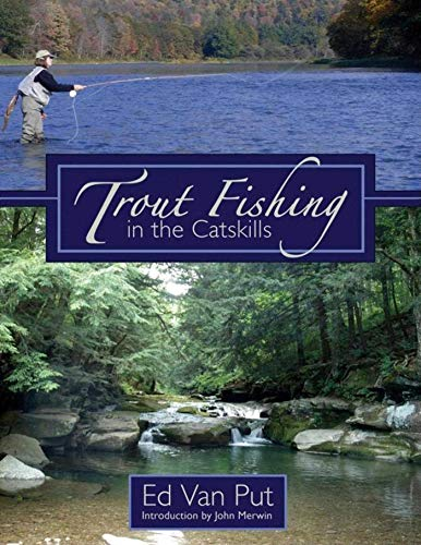 Trout Fishing in the Catskills: Van Put, Ed