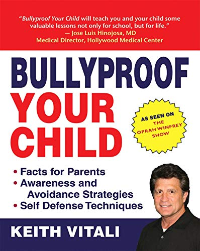 9781602390768: Bullyproof Your Child: An Expert's Advice on Teaching Children to Defend Themselves