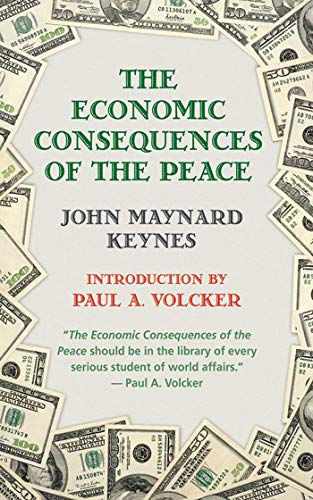 The Economic Consequences of the Peace: Keynes, Maynard John