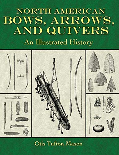9781602391154: North American Bows, Arrows, and Quivers: An Illustrated History