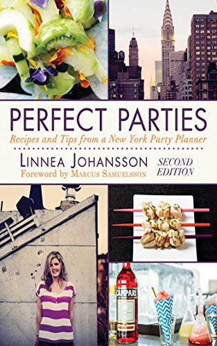 Perfect Parties: Tips and Advice from a New York Party Planner: Johansson, Linnea