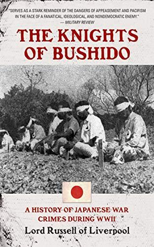 9781602391451: The Knights of Bushido: A Short History of Japanese War Crimes During World War II