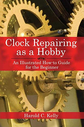 9781602391536: Clock Repairing as a Hobby: An Illustrated How-to Guide for the Beginner