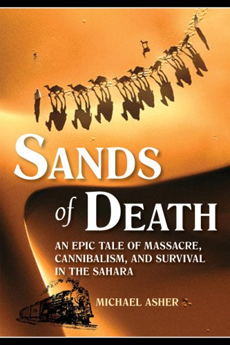 9781602391628: Sands of Death: An Epic of Massacre, Cannibalism, and Survival in the Sahara