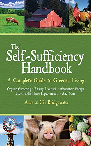 9781602391635: The Self-Sufficiency Handbook: A Complete Guide to Greener Living (The Handbook Series)