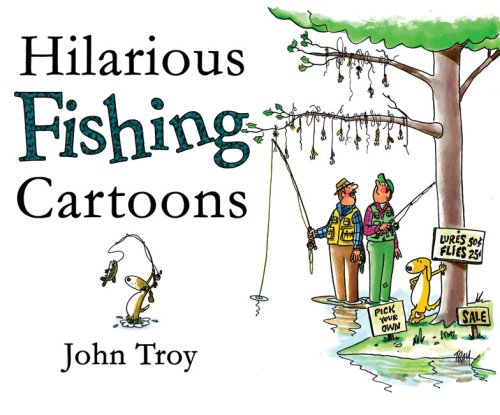 9781602391826: Fishing!@#$%!: 300 Hilarious Cartoons by John Troy