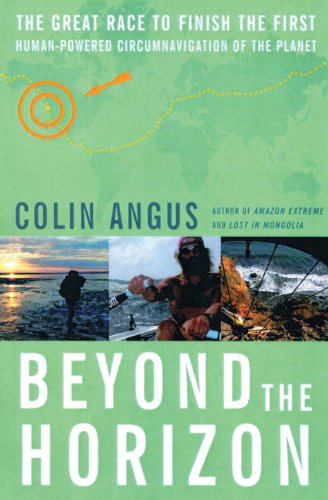 9781602391925: Beyond the Horizon: The Great Race to Finish the First Human Powered Circumnavigation of the Planet