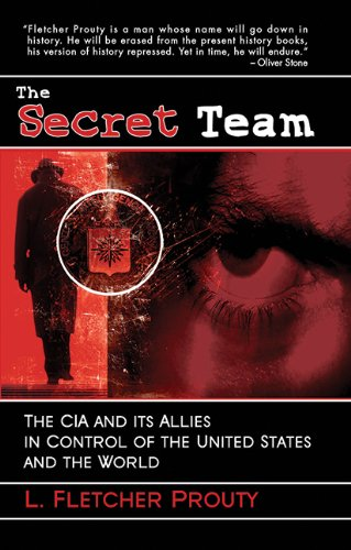Secret Team: The CIA and Its Allies: L. Fletcher Prouty