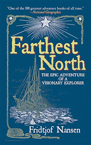 Farthest North : The Epic Adventure of: Fridtjof Nansen