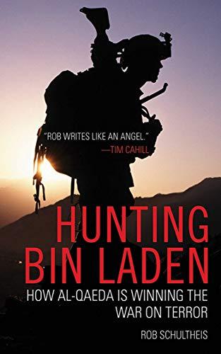 9781602392441: Hunting Bin Laden: How Al-Qaeda is Winning the War on Terror