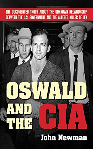 9781602392533: Oswald and the CIA: The Documented Truth About the Unknown Relationship Between the U.S. Government and the Alleged Killer of JFK
