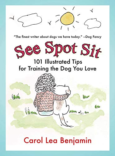 9781602392595: See Spot Sit: 101 Illustrated Tips for Training the Dog You Love
