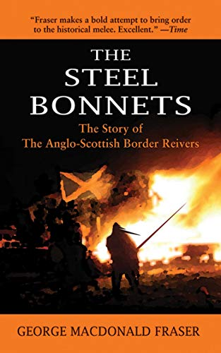 9781602392656: The Steel Bonnets: The Story of the Anglo-Scottish Border Reivers
