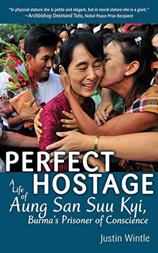 9781602392663: Perfect Hostage: A Life of Aung San Suu Kyi, Burma's Prisoner of Conscience