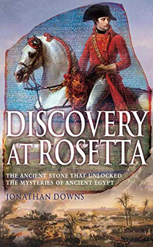 9781602392717: Discovery at Rosetta: The Stone that Unlocked the Mysteries of Ancient Egypt