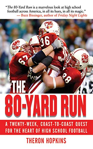 9781602392847: The 80-Yard Run: A Twenty-Week, Coast-to-Coast Quest for the Heart of High School Football