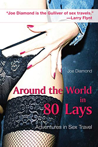 9781602392878: Around the World in 80 Lays: Adventures in Sex Travel