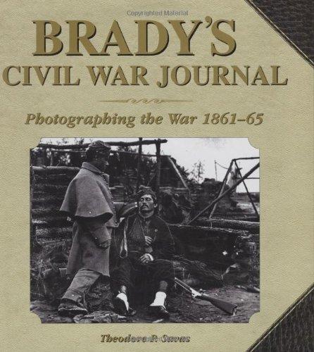 9781602392922: Brady's Civil War Journal: Photographing the War 1861-1865