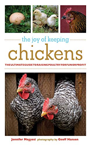 The Joy of Keeping Chickens: The Ultimate: Megyesi, Jennifer