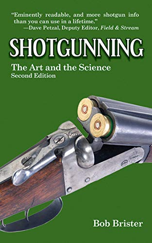 Shotgunning: The Art and the Science: Brister, Bob