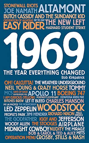 1969: The Year Everything Changed: Kirkpatrick, Rob