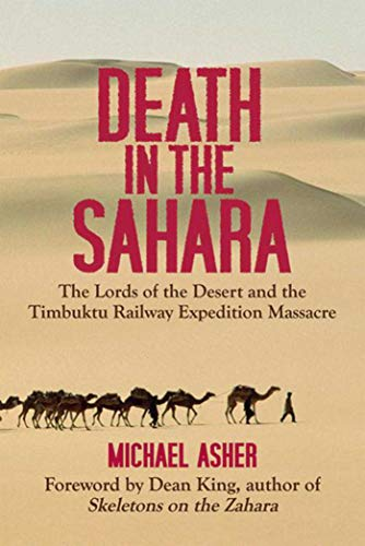9781602396302: Death in the Sahara: The Lords of the Desert and the Timbuktu Railway Expedition Massacre