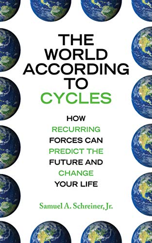 9781602396463: The World According to Cycles: How Recurring Forces Can Predict the Future and Change Your Life