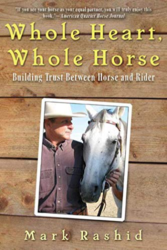 9781602396708: Whole Heart, Whole Horse: Building Trust Between Horse and Rider