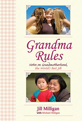 9781602396838: Grandma Rules: Notes on Grandmotherhood, the World's Best Job