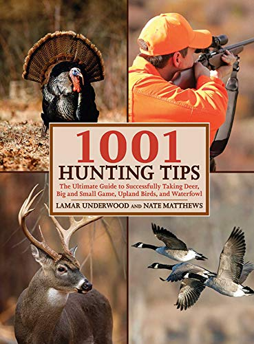 9781602396906: 1001 Hunting Tips: The Ultimate Guide - Deer, Upland Game and Birds, Waterfowl, Big Game