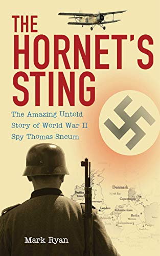 9781602397101: The Hornet's Sting: The Amazing Untold Story of World War II Spy Thomas Sneum