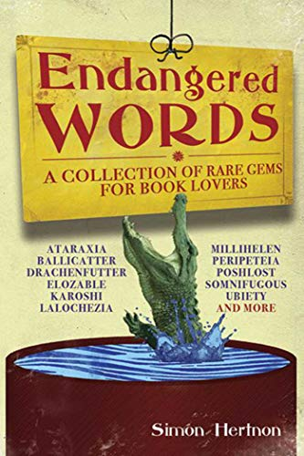 9781602397125: Endangered Words: A Collection of Rare Gems for Word Lovers