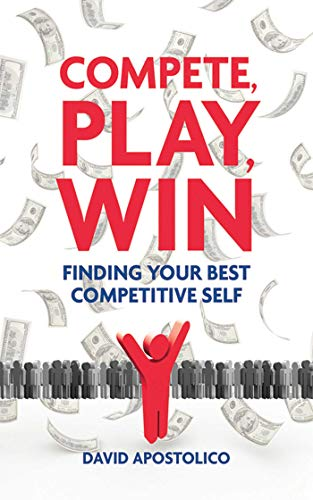 9781602397187: Compete, Play, Win: Finding Your Best Competitive Self