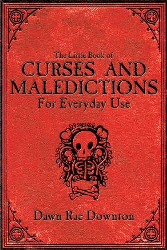 9781602397415: The Little Book of Curses and Maledictions for Everyday Use: Dawn Rae Downton