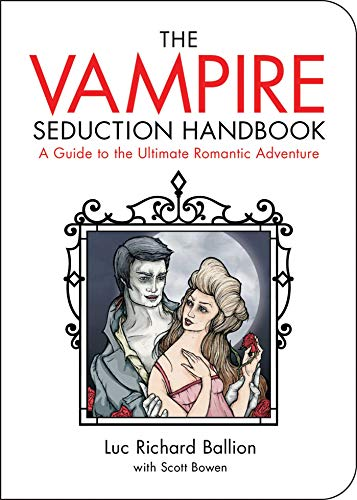 9781602397460: Vampire Seduction Handbook: Have the Most Thrilling Love of Your Life (Zen of Zombie Series)