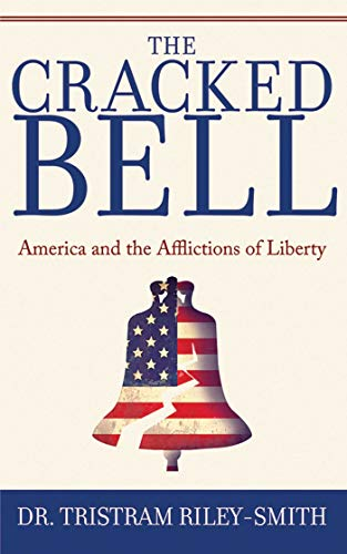 9781602397590: The Cracked Bell: America and the Afflictions of Liberty