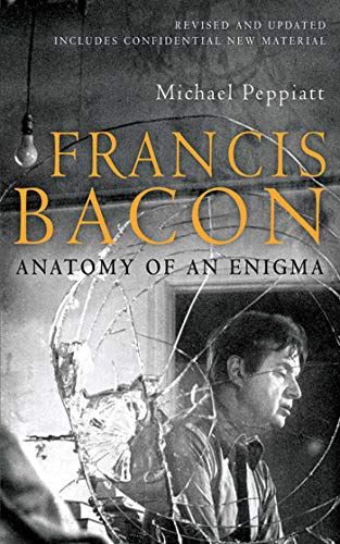 9781602397620: Francis Bacon: Anatomy of an Enigma