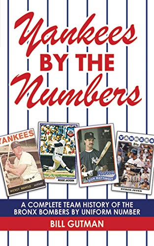 9781602397637: Yankees by the Numbers: A Complete Team History of the Bronx Bombers by Uniform Number