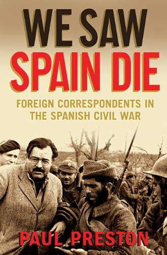 9781602397675: We Saw Spain Die: Foreign Correspondents in the Spanish Civil War