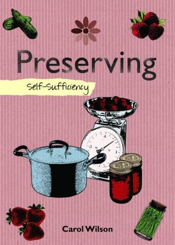Preserving: Self-Sufficiency (The Self-Sufficiency Series) (1602397899) by Wilson, Carol