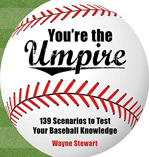 9781602397934: You're the Umpire: 139 Scenarios to Test Your Baseball Knowledge