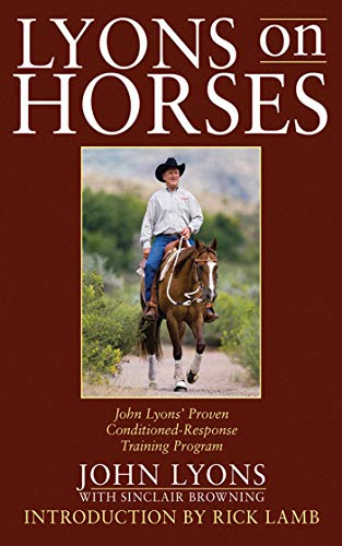9781602399280: Lyons on Horses: John Lyons' Proven Conditioned-Response Training Program