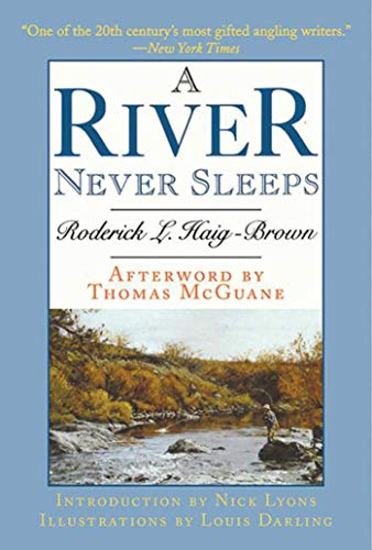 A River Never Sleeps: Roderick L. Haig-Brown