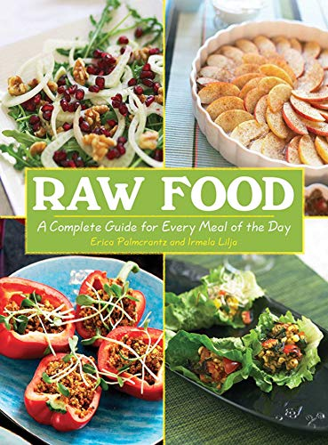 9781602399488: Raw Food: A Complete Guide for Every Meal of the Day